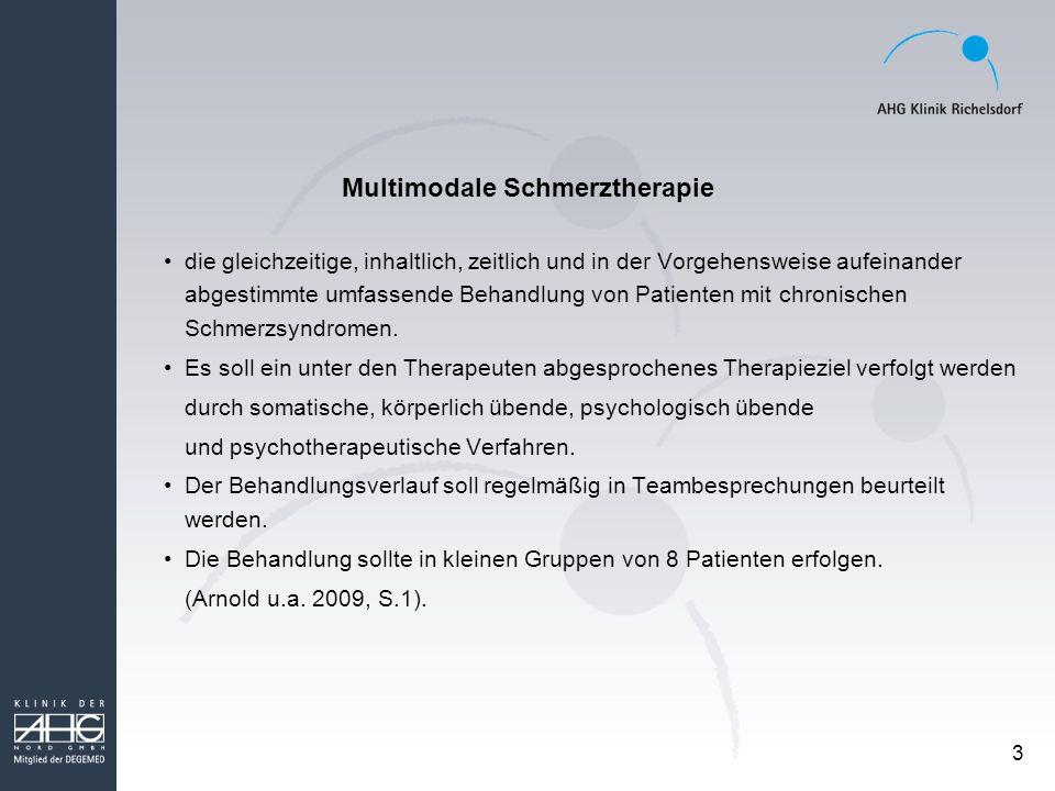 3 Multimodale Schmerztherapie die gleichzeitige, inhaltlich, zeitlich und in der Vorgehensweise aufeinander abgestimmte umfassende Behandlung von Pati