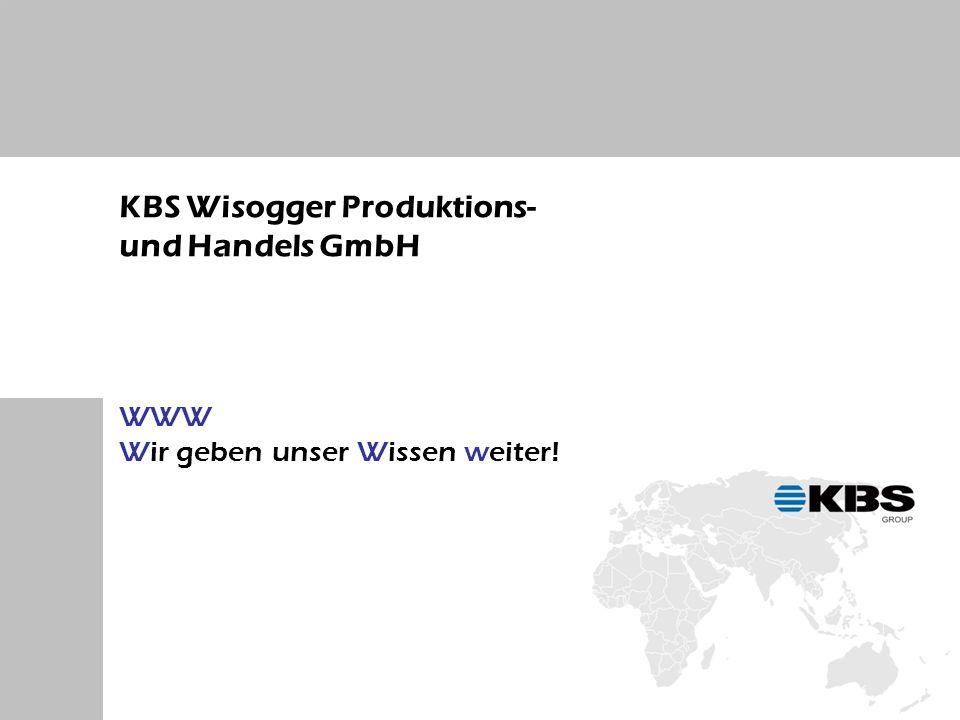 KBS Wisogger Produktions- und Handels GmbH WWW Wir geben unser Wissen weiter!