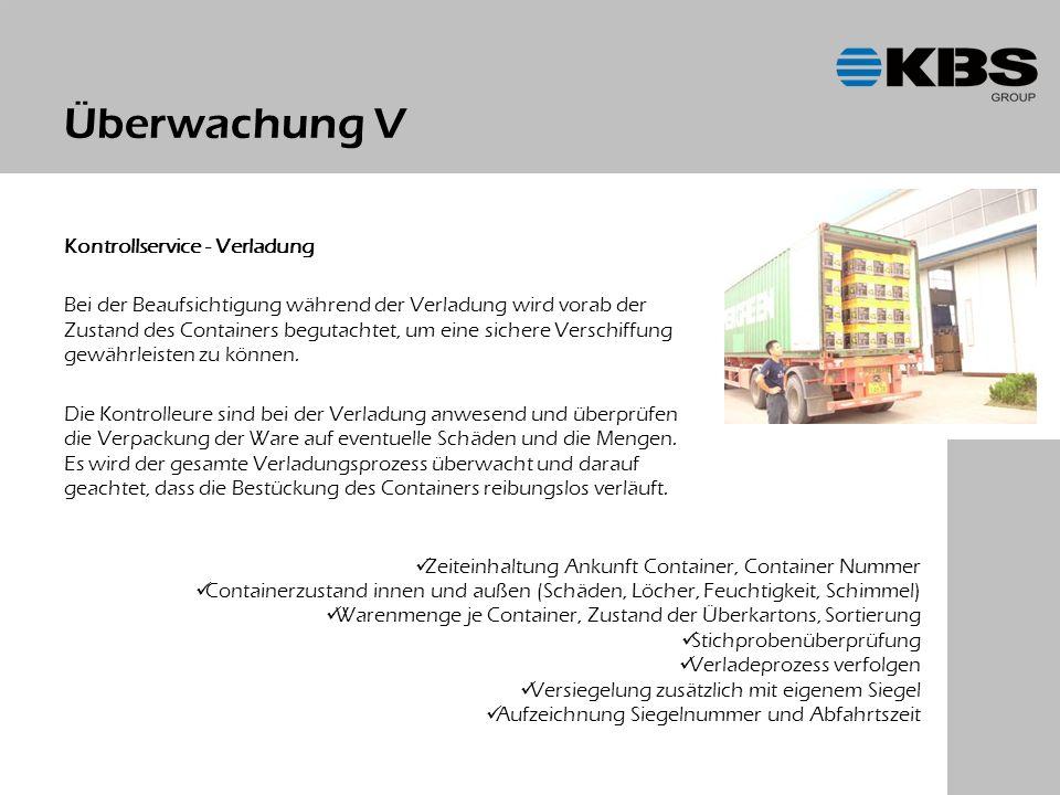 Überwachung V Kontrollservice - Verladung Bei der Beaufsichtigung während der Verladung wird vorab der Zustand des Containers begutachtet, um eine sichere Verschiffung gewährleisten zu können.