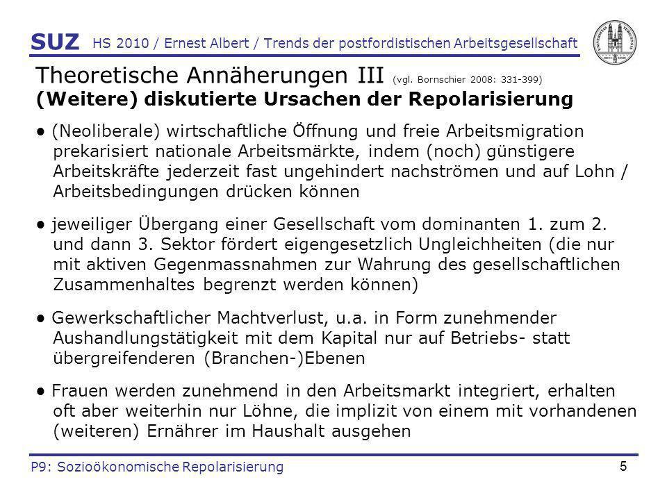 5 HS 2010 / Ernest Albert / Trends der postfordistischen Arbeitsgesellschaft Theoretische Annäherungen III (vgl. Bornschier 2008: 331-399) (Weitere) d