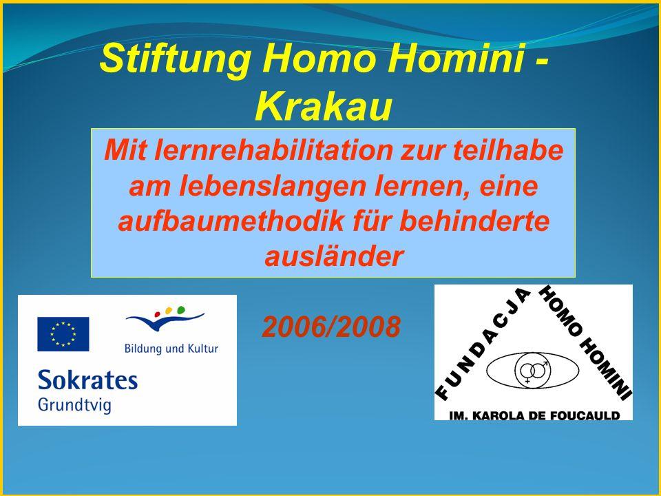 Stiftung Homo Homini - Krakau 2006/2008 Mit lernrehabilitation zur teilhabe am lebenslangen lernen, eine aufbaumethodik für behinderte ausländer