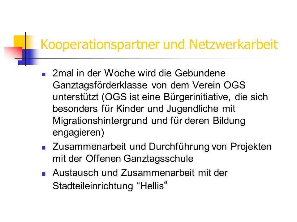 Kooperationspartner und Netzwerkarbeit 2mal in der Woche wird die Gebundene Ganztagsförderklasse von dem Verein OGS unterstützt (OGS ist eine Bürgerin