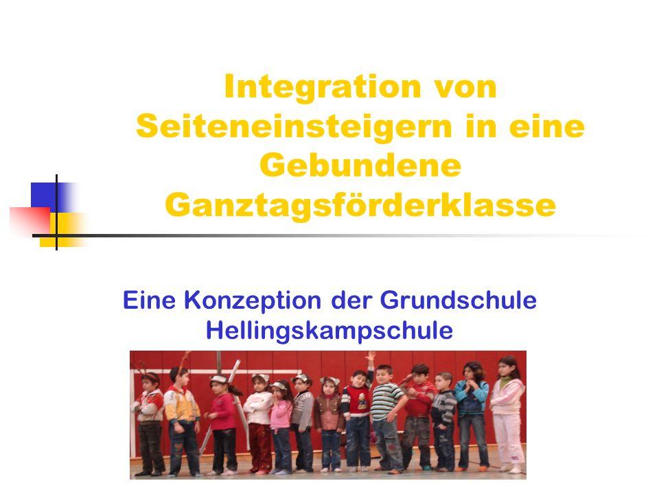 Integration von Seiteneinsteigern in eine Gebundene Ganztagsförderklasse Eine Konzeption der Grundschule Hellingskampschule
