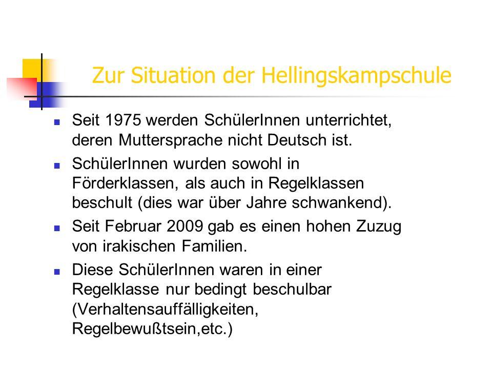 Zur Situation der Hellingskampschule Seit 1975 werden SchülerInnen unterrichtet, deren Muttersprache nicht Deutsch ist. SchülerInnen wurden sowohl in