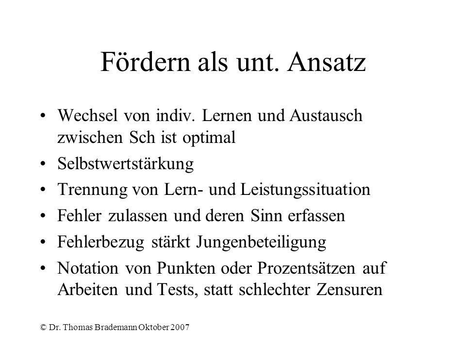 © Dr.Thomas Brademann Oktober 2007 Fördern als unt.