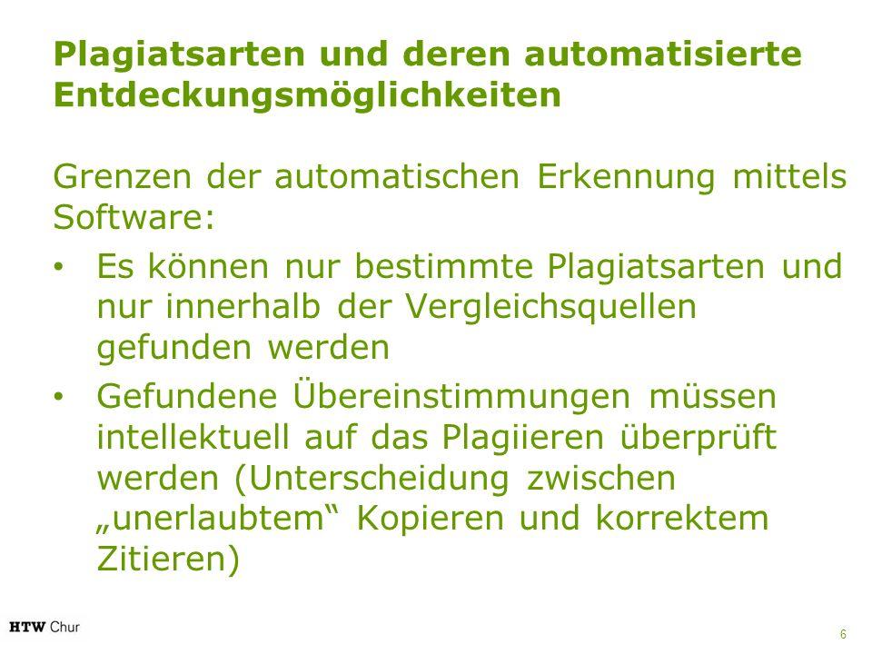 6 Grenzen der automatischen Erkennung mittels Software: Es können nur bestimmte Plagiatsarten und nur innerhalb der Vergleichsquellen gefunden werden