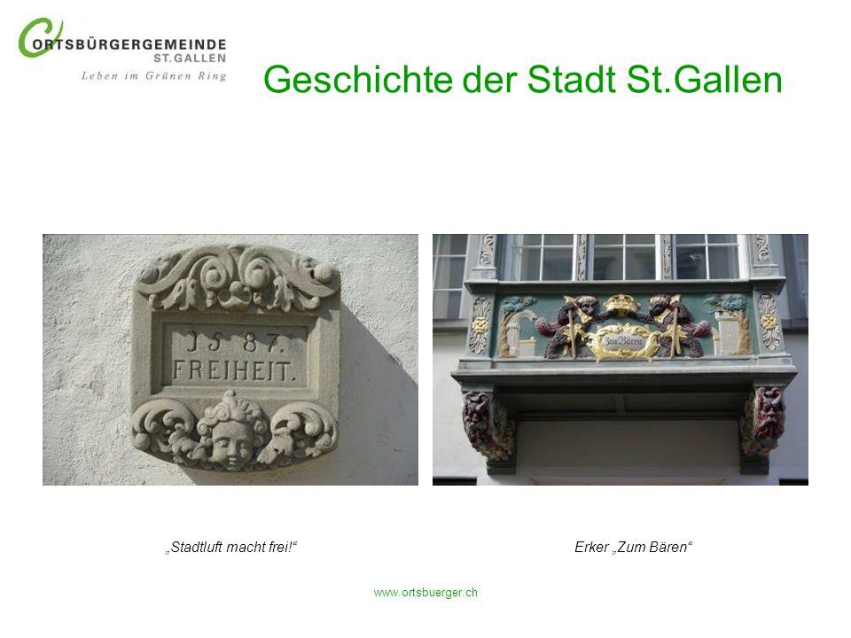 www.ortsbuerger.ch Geschichte der Stadt St.Gallen Erker Zum BärenStadtluft macht frei!