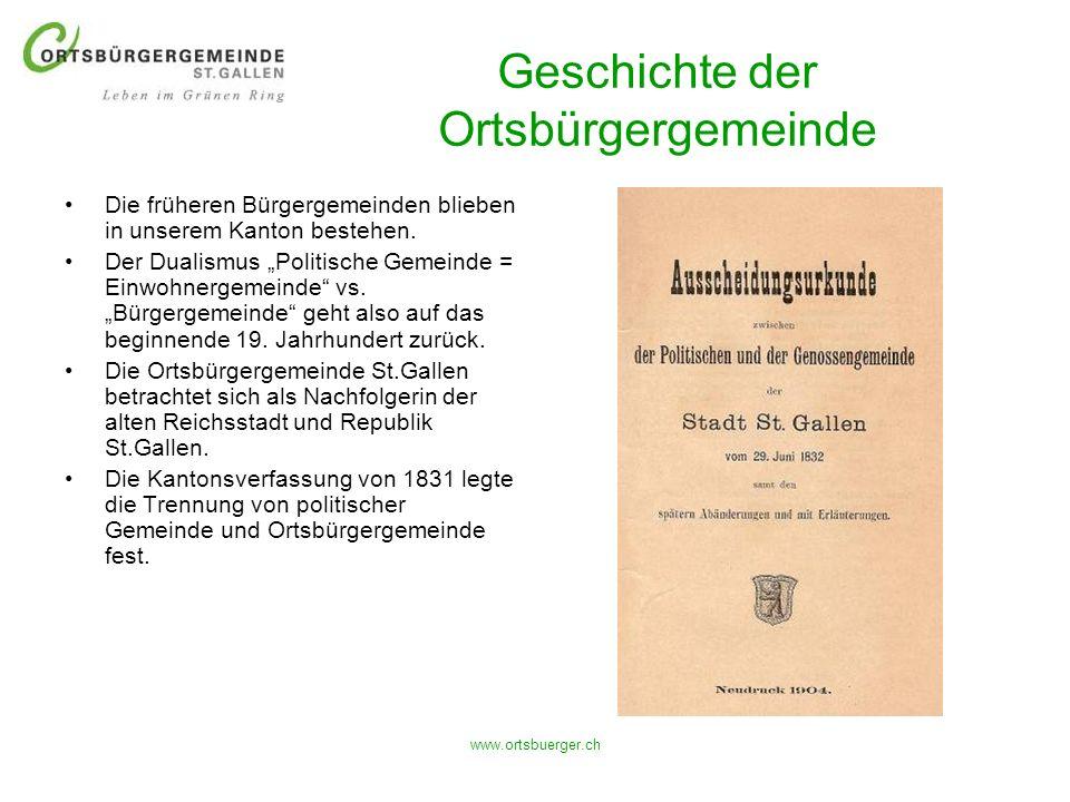 www.ortsbuerger.ch Geschichte der Ortsbürgergemeinde Die früheren Bürgergemeinden blieben in unserem Kanton bestehen. Der Dualismus Politische Gemeind