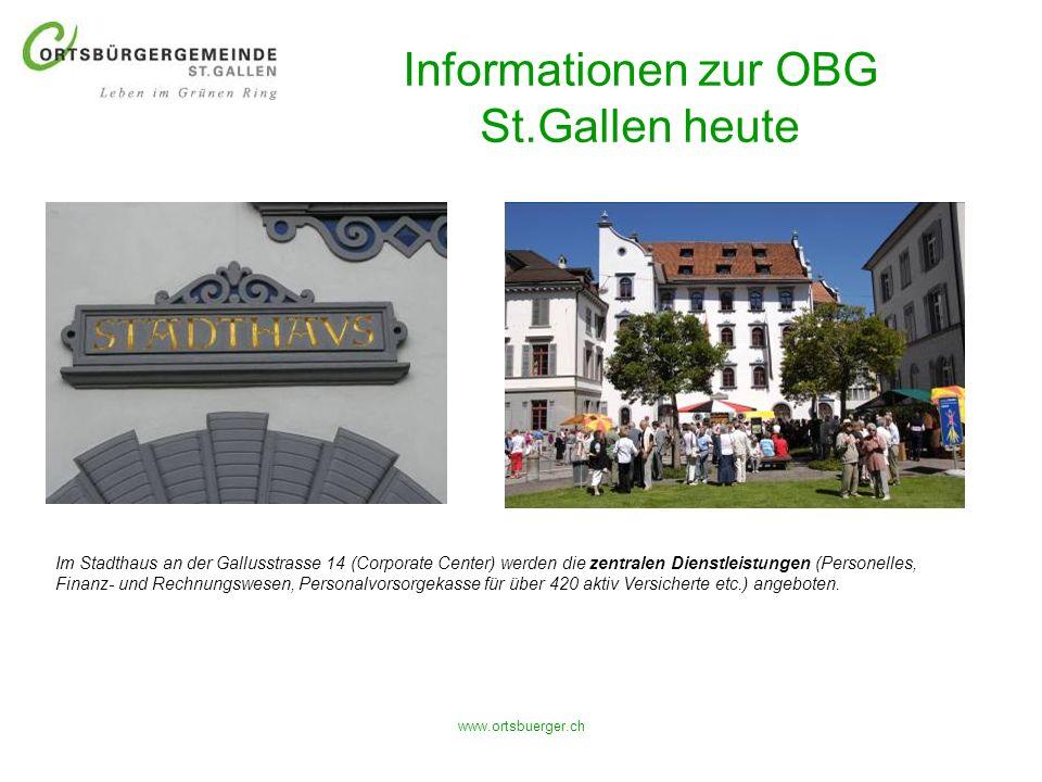 www.ortsbuerger.ch Informationen zur OBG St.Gallen heute Im Stadthaus an der Gallusstrasse 14 (Corporate Center) werden die zentralen Dienstleistungen
