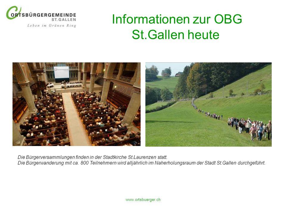 www.ortsbuerger.ch Informationen zur OBG St.Gallen heute Die Bürgerversammlungen finden in der Stadtkirche St.Laurenzen statt. Die Bürgerwanderung mit
