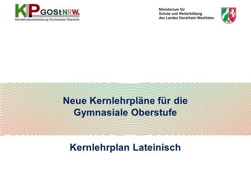 Übergreifende fachliche Kompetenz im Fach Latein: Befähigung zur historischen Kommunikation Kompetenzorientierte Kernlehrpläne KLP GOSt - Implementation 12