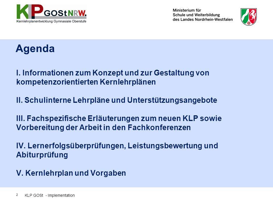I. Informationen zum Konzept und zur Gestaltung von kompetenzorientierten Kernlehrplänen II. Schulinterne Lehrpläne und Unterstützungsangebote III. Fa