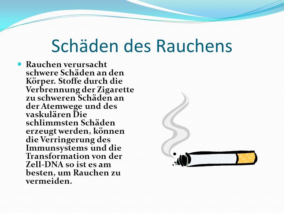 Schäden des Rauchens Rauchen verursacht schwere Schäden an den Körper. Stoffe durch die Verbrennung der Zigarette zu schweren Schäden an der Atemwege