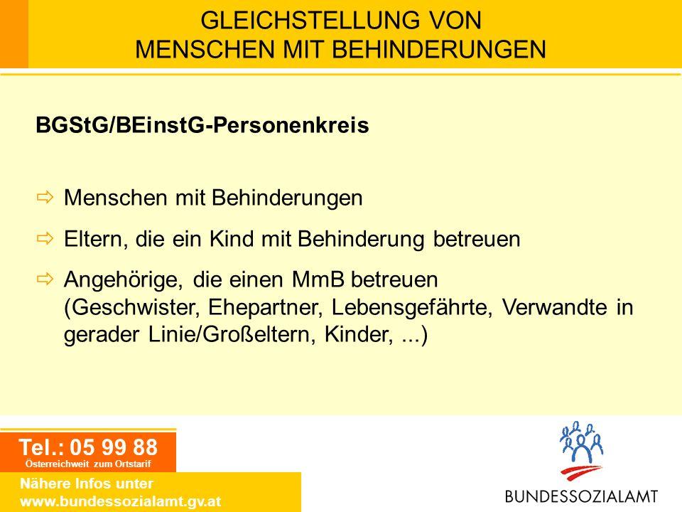 Tel.: 05 99 88 Österreichweit zum Ortstarif Nähere Infos unter www.bundessozialamt.gv.at GLEICHSTELLUNG VON MENSCHEN MIT BEHINDERUNGEN BGStG/BEinstG-P