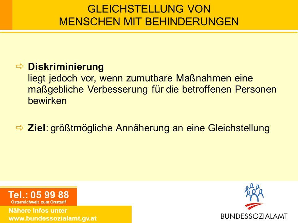 Tel.: 05 99 88 Österreichweit zum Ortstarif Nähere Infos unter www.bundessozialamt.gv.at GLEICHSTELLUNG VON MENSCHEN MIT BEHINDERUNGEN Diskriminierung