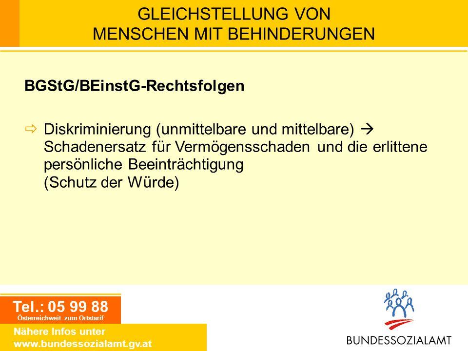 Tel.: 05 99 88 Österreichweit zum Ortstarif Nähere Infos unter www.bundessozialamt.gv.at GLEICHSTELLUNG VON MENSCHEN MIT BEHINDERUNGEN BGStG/BEinstG-R
