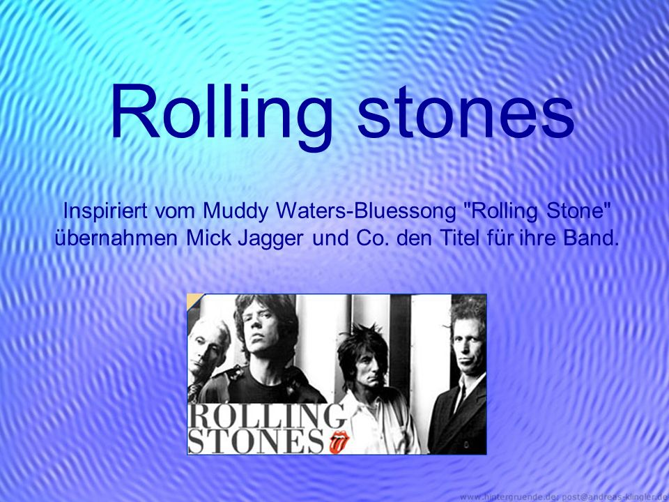 Rolling stones Inspiriert vom Muddy Waters-Bluessong