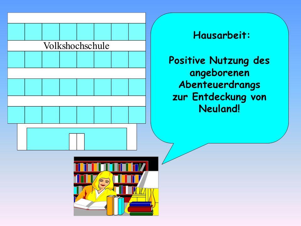 Hausarbeit: Positive Nutzung des angeborenen Abenteuerdrangs zur Entdeckung von Neuland!