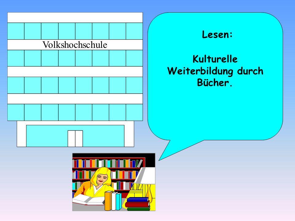 Lesen: Kulturelle Weiterbildung durch Bücher.