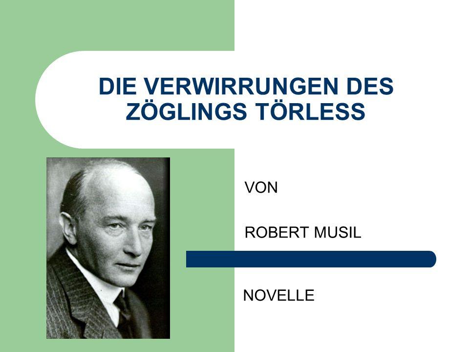 DIE VERWIRRUNGEN DES ZÖGLINGS TÖRLESS VON ROBERT MUSIL NOVELLE