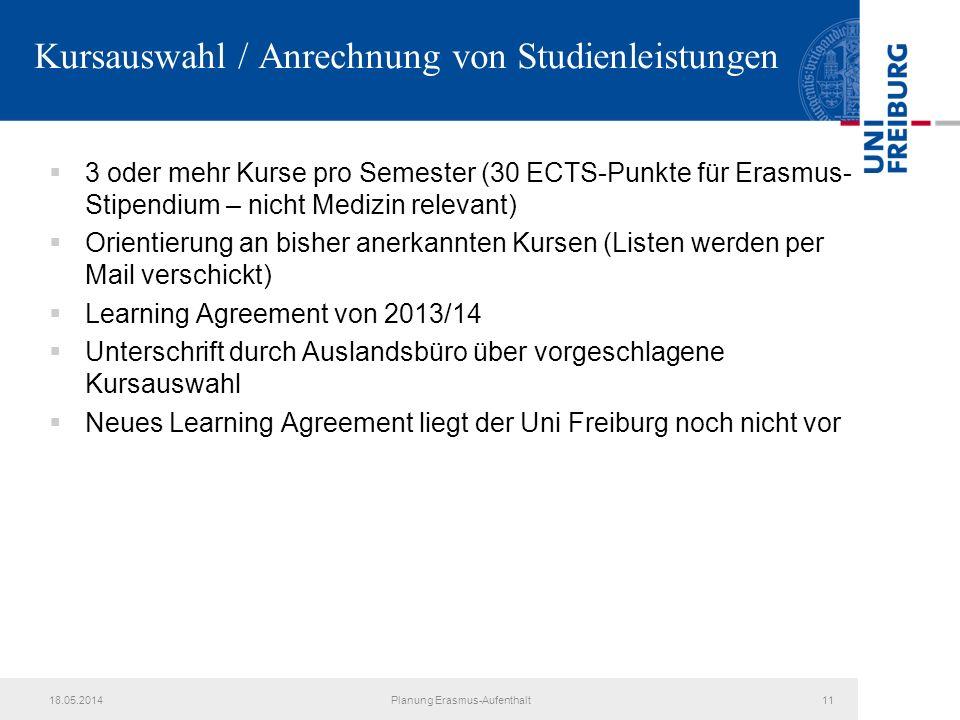Kursauswahl / Anrechnung von Studienleistungen 3 oder mehr Kurse pro Semester (30 ECTS-Punkte für Erasmus- Stipendium – nicht Medizin relevant) Orient