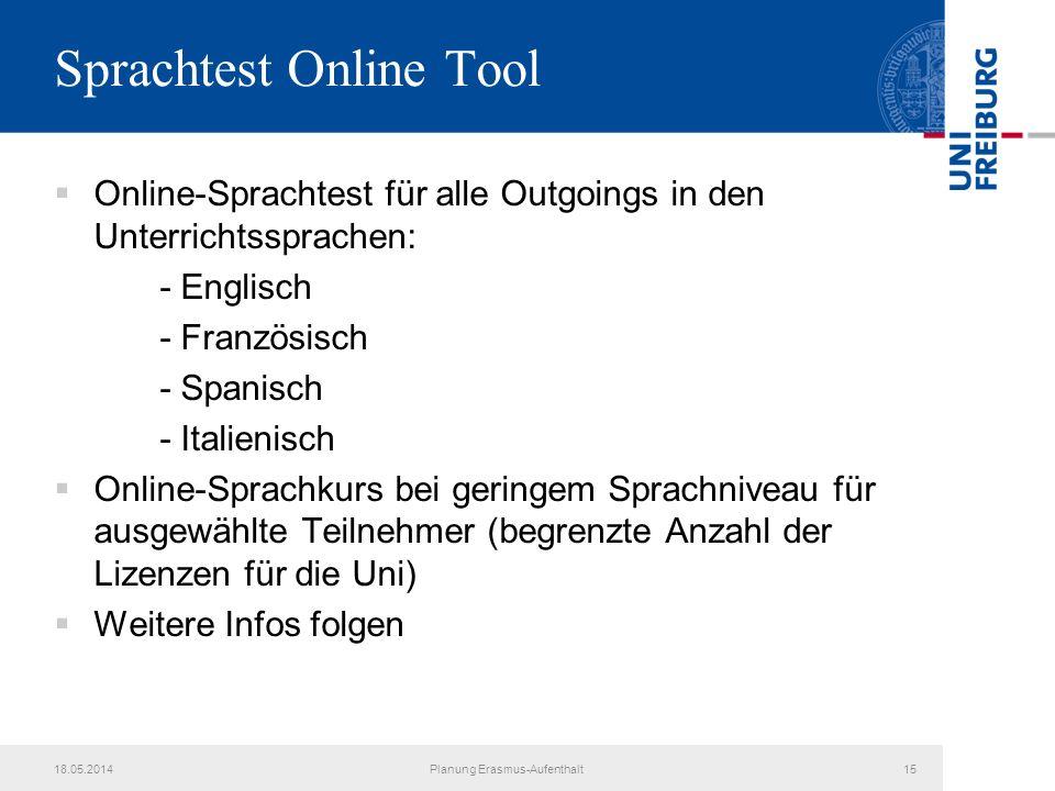 Sprachtest Online Tool Online-Sprachtest für alle Outgoings in den Unterrichtssprachen: - Englisch - Französisch - Spanisch - Italienisch Online-Sprac