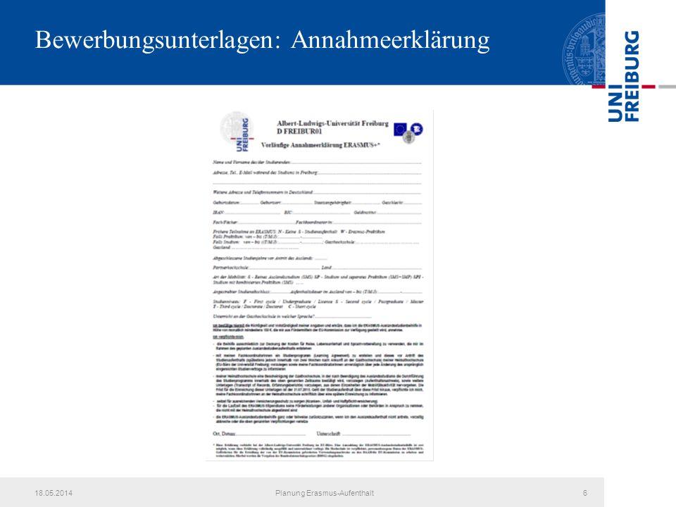 18.05.2014Planung Erasmus-Aufenthalt6 Bewerbungsunterlagen: Annahmeerklärung
