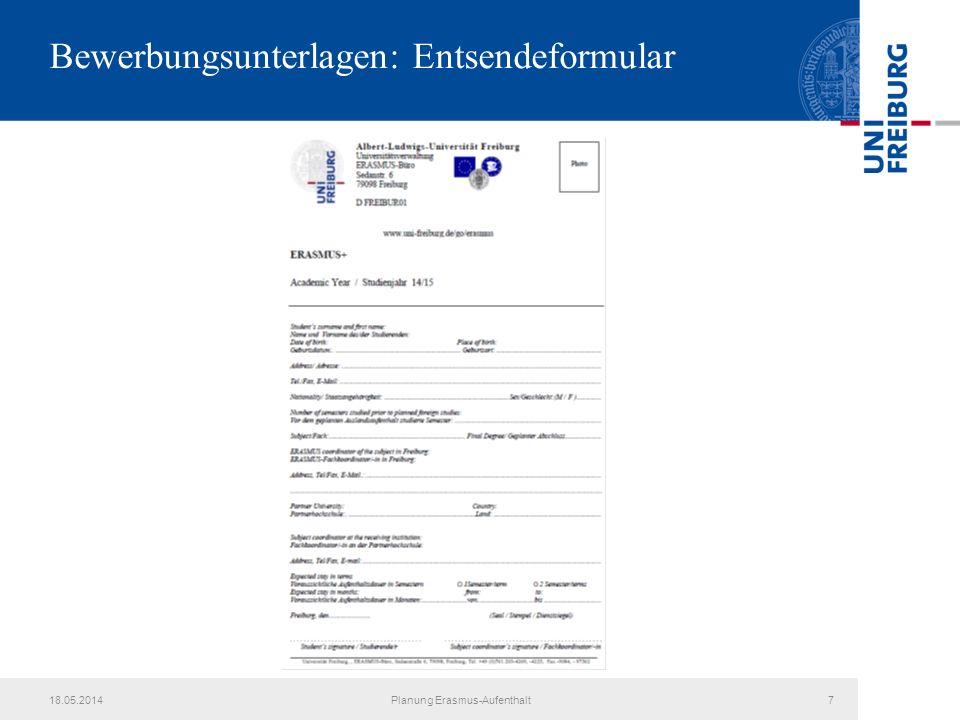 18.05.2014Planung Erasmus-Aufenthalt7 Bewerbungsunterlagen: Entsendeformular