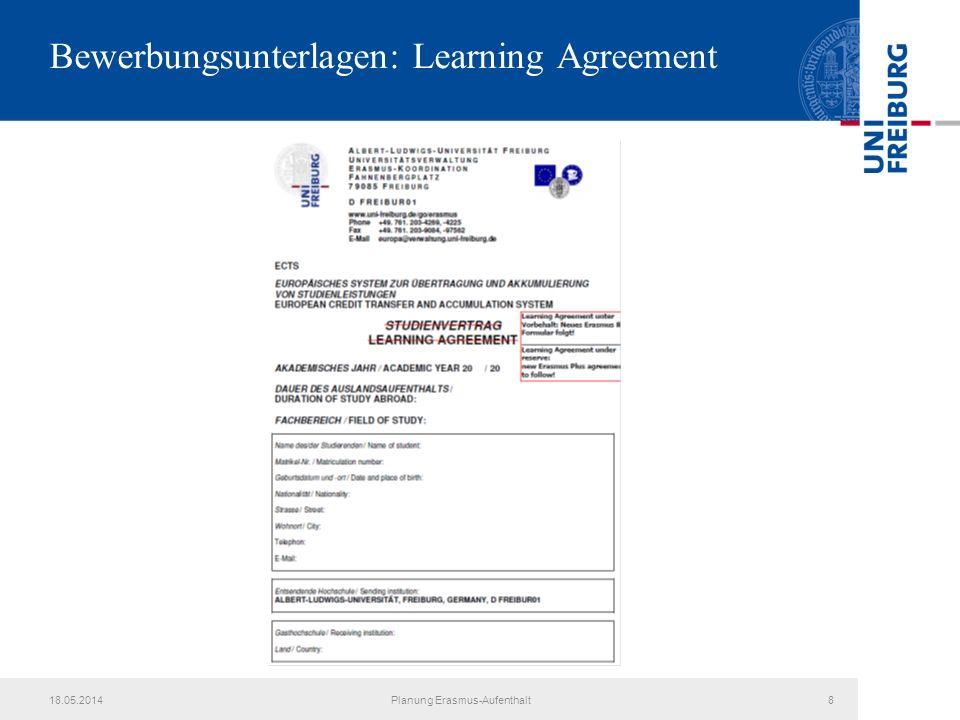 18.05.2014Planung Erasmus-Aufenthalt8 Bewerbungsunterlagen: Learning Agreement