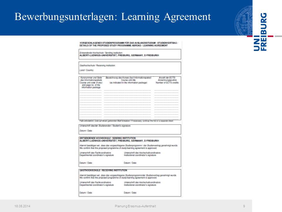 18.05.2014Planung Erasmus-Aufenthalt9 Bewerbungsunterlagen: Learning Agreement