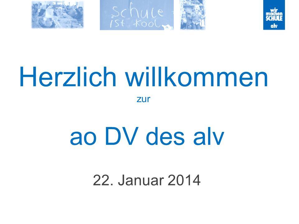 Herzlich willkommen zur ao DV des alv 22. Januar 2014