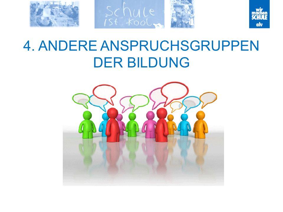 4. ANDERE ANSPRUCHSGRUPPEN DER BILDUNG