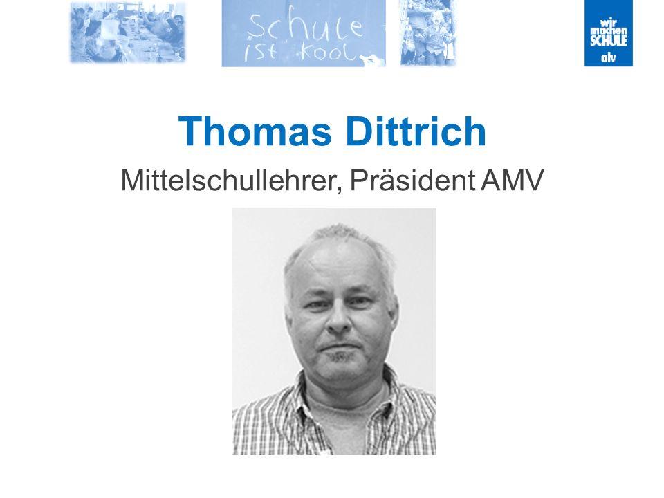 Thomas Dittrich Mittelschullehrer, Präsident AMV