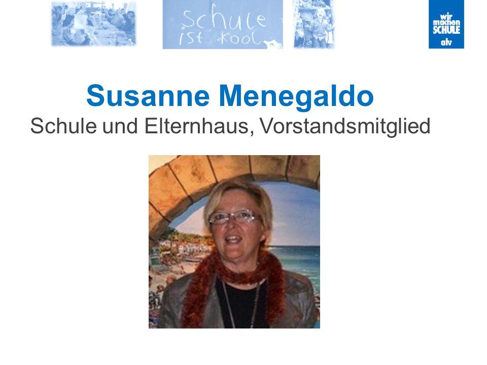 Susanne Menegaldo Schule und Elternhaus, Vorstandsmitglied