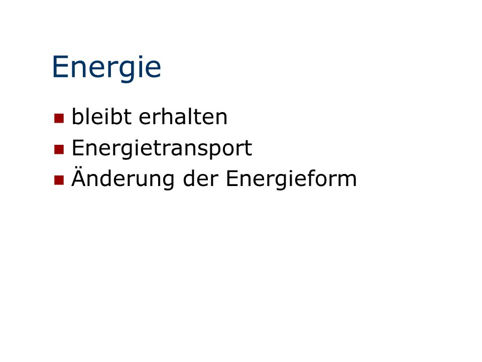 Beispielstichworte zum Basiskonzept Energie Speicherung, Transport, Umwandlung Energiefluss, Energieerhaltung Quantitative Untersuchung von Energieformen Energiegewinnung, Aufbereitung, Nutzung