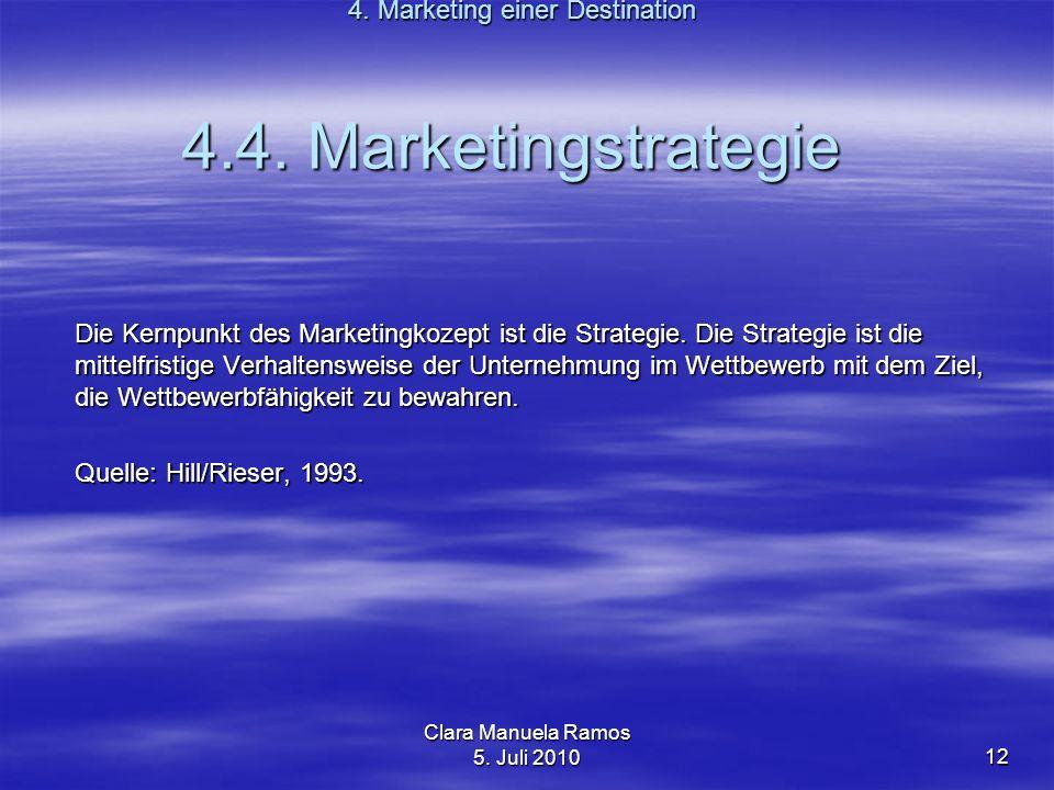 Clara Manuela Ramos 5.Juli 201012 Die Kernpunkt des Marketingkozept ist die Strategie.