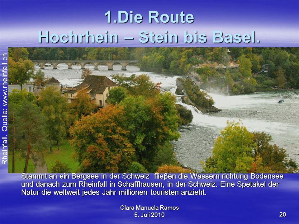 Clara Manuela Ramos 5.Juli 201020 1.Die Route Hochrhein – Stein bis Basel.