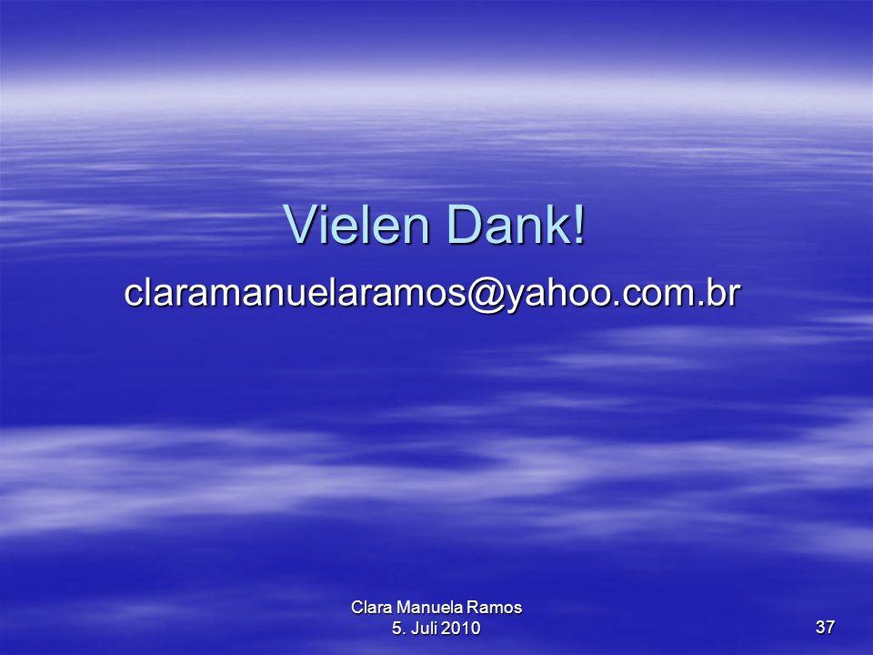 Clara Manuela Ramos 5. Juli 201037 Vielen Dank! claramanuelaramos@yahoo.com.br
