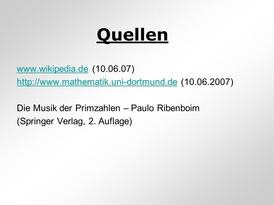 Quellen www.wikipedia.dewww.wikipedia.de (10.06.07) http://www.mathematik.uni-dortmund.dehttp://www.mathematik.uni-dortmund.de (10.06.2007) Die Musik