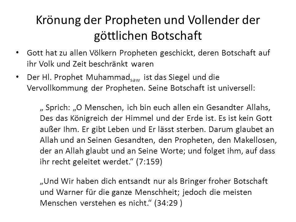 Krönung der Propheten und Vollender der göttlichen Botschaft Gott hat zu allen Völkern Propheten geschickt, deren Botschaft auf ihr Volk und Zeit besc