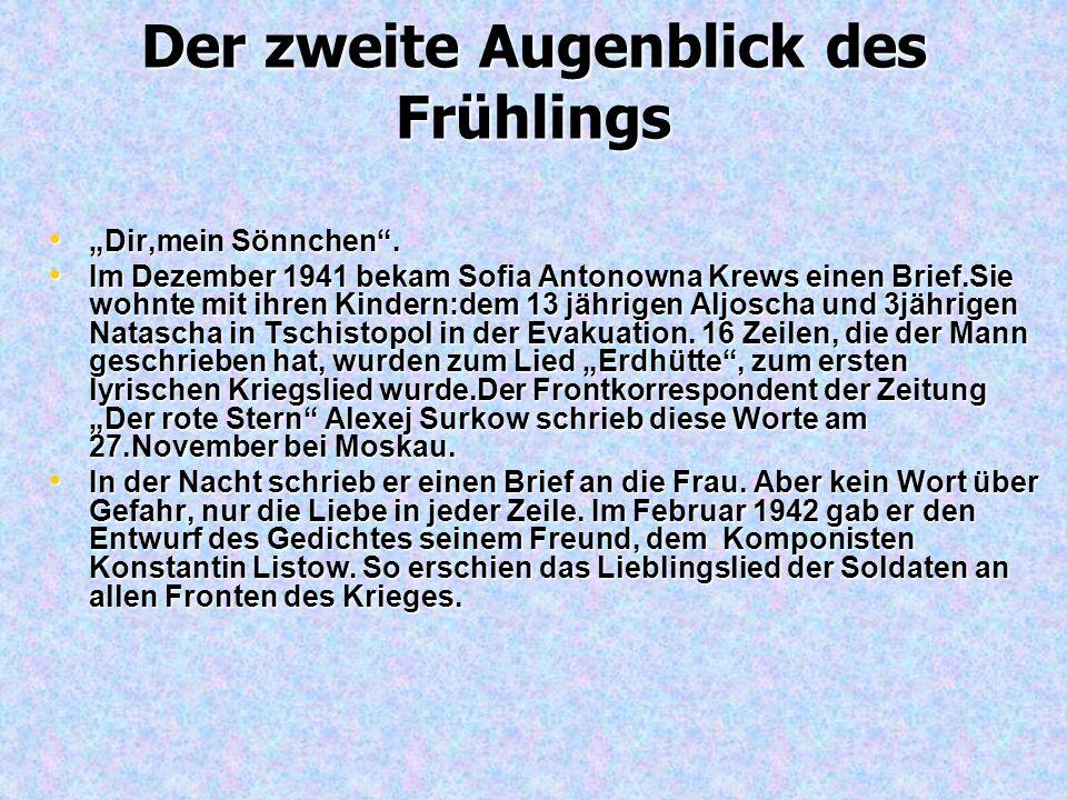 Der zweite Augenblick des Frühlings Dir,mein Sönnchen. Dir,mein Sönnchen. Im Dezember 1941 bekam Sofia Antonowna Krews einen Brief.Sie wohnte mit ihre