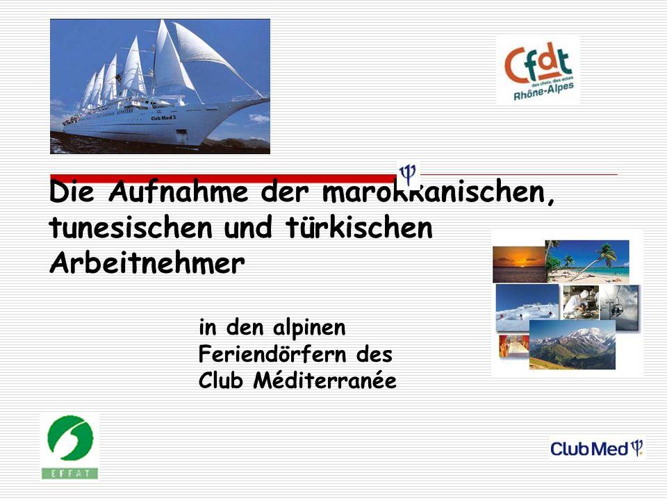 Die Aufnahme der marokkanischen, tunesischen und türkischen Arbeitnehmer in den alpinen Feriendörfern des Club Méditerranée