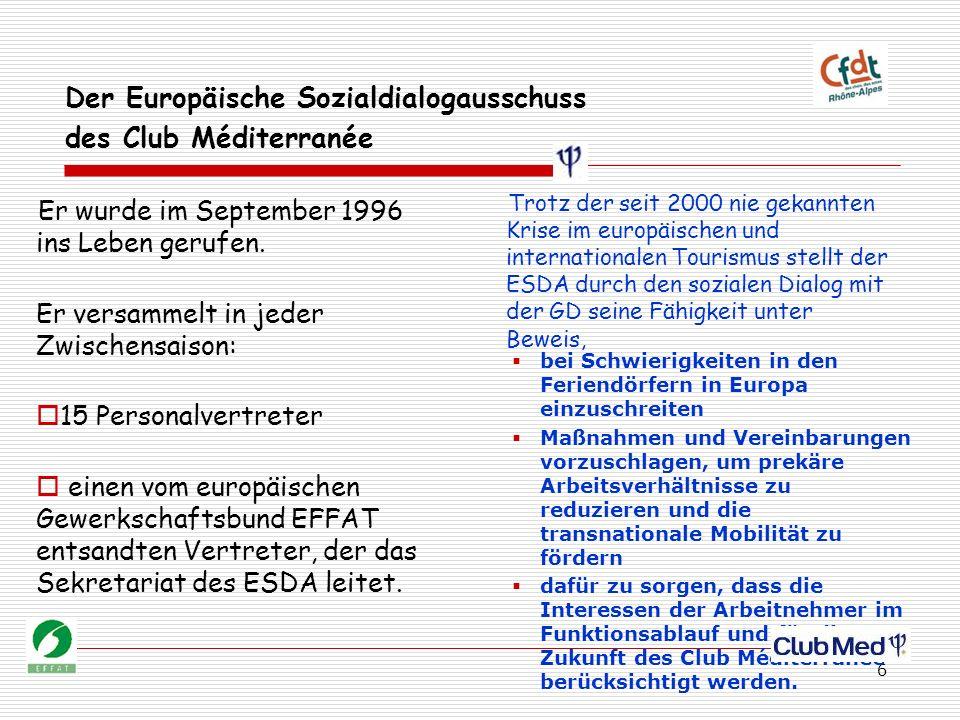 6 Der Europäische Sozialdialogausschuss des Club Méditerranée Er wurde im September 1996 ins Leben gerufen.