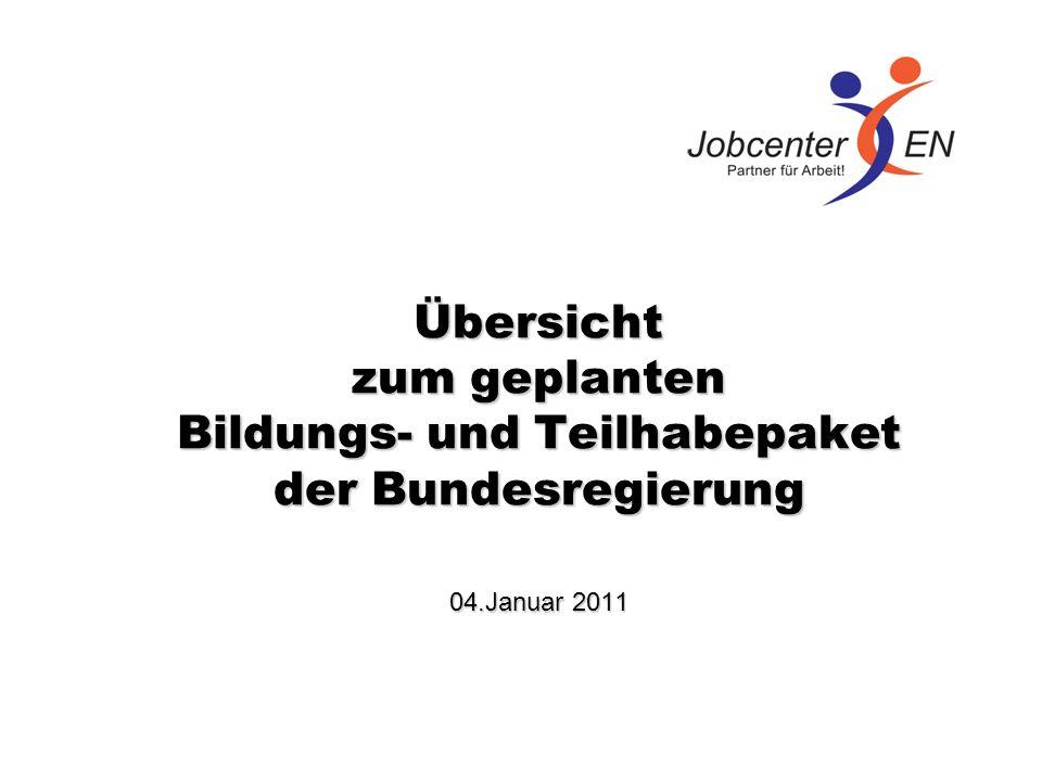 Übersicht zum geplanten Bildungs- und Teilhabepaket der Bundesregierung 04.Januar 2011