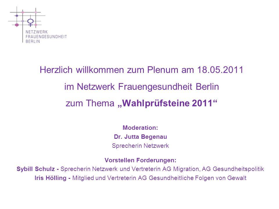 Ziel des gemeinsamen Plenums mit den Berliner Parteien zum Thema Wahlprüfsteine 2011 ist die Umsetzung einer frauengerechten Gesundheitsförderung, - Forschung und -Versorgung in Berlin während der nächsten Legislaturperiode.