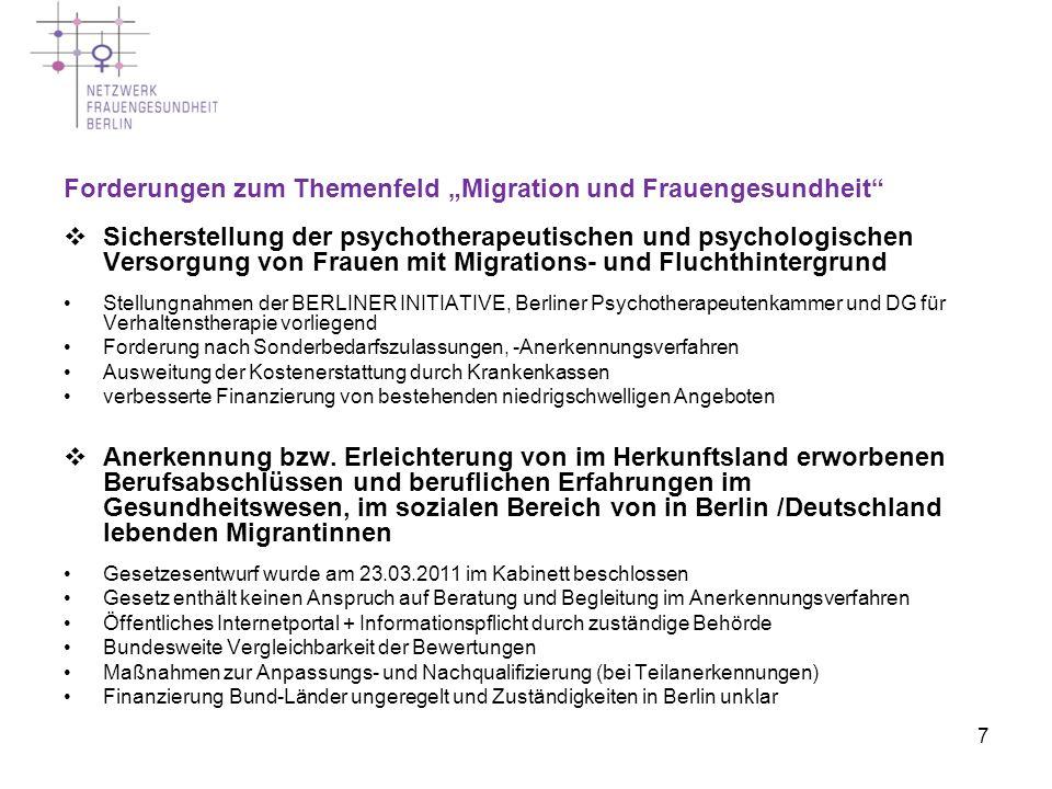 7 Forderungen zum Themenfeld Migration und Frauengesundheit Sicherstellung der psychotherapeutischen und psychologischen Versorgung von Frauen mit Mig
