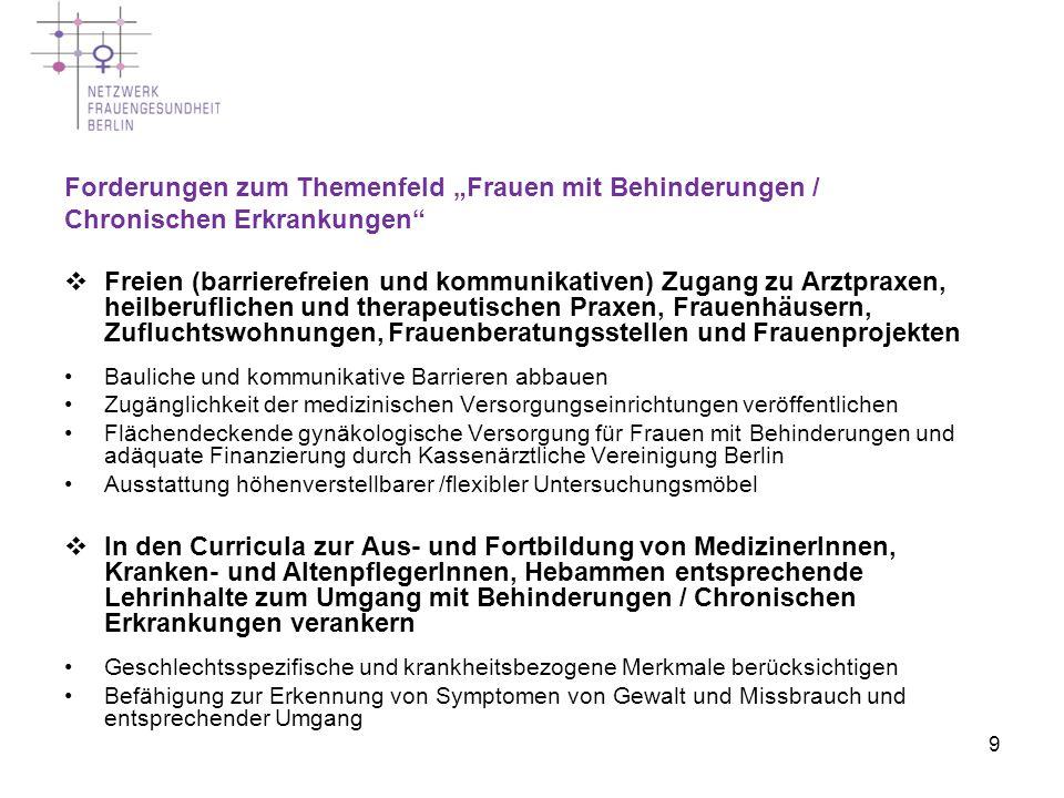 9 Freien (barrierefreien und kommunikativen) Zugang zu Arztpraxen, heilberuflichen und therapeutischen Praxen, Frauenhäusern, Zufluchtswohnungen, Frau