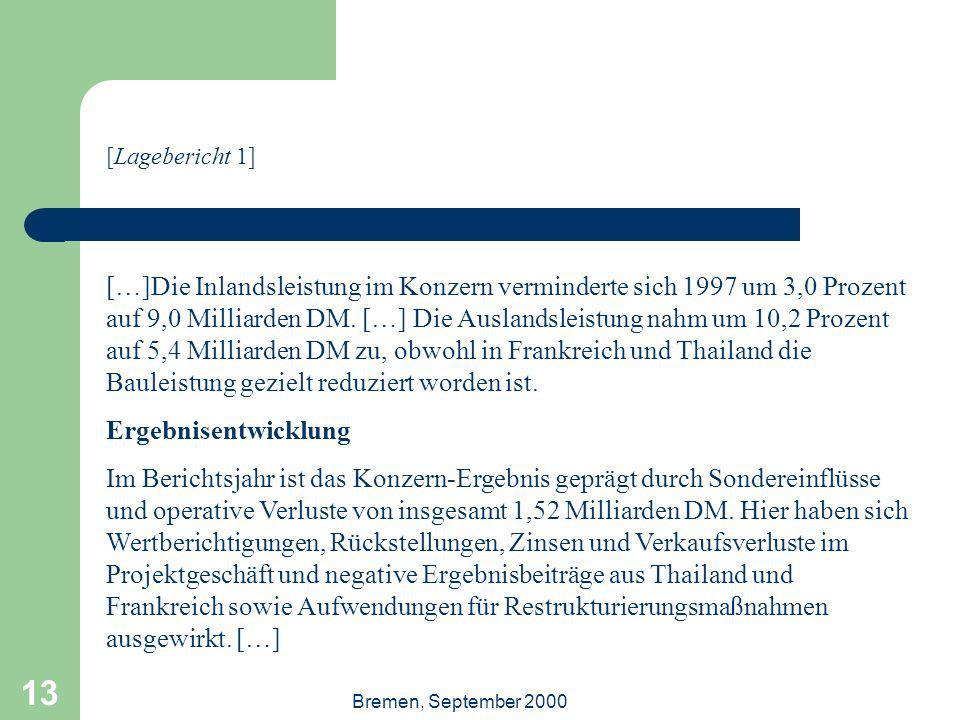 Bremen, September 2000 13 […]Die Inlandsleistung im Konzern verminderte sich 1997 um 3,0 Prozent auf 9,0 Milliarden DM. […] Die Auslandsleistung nahm