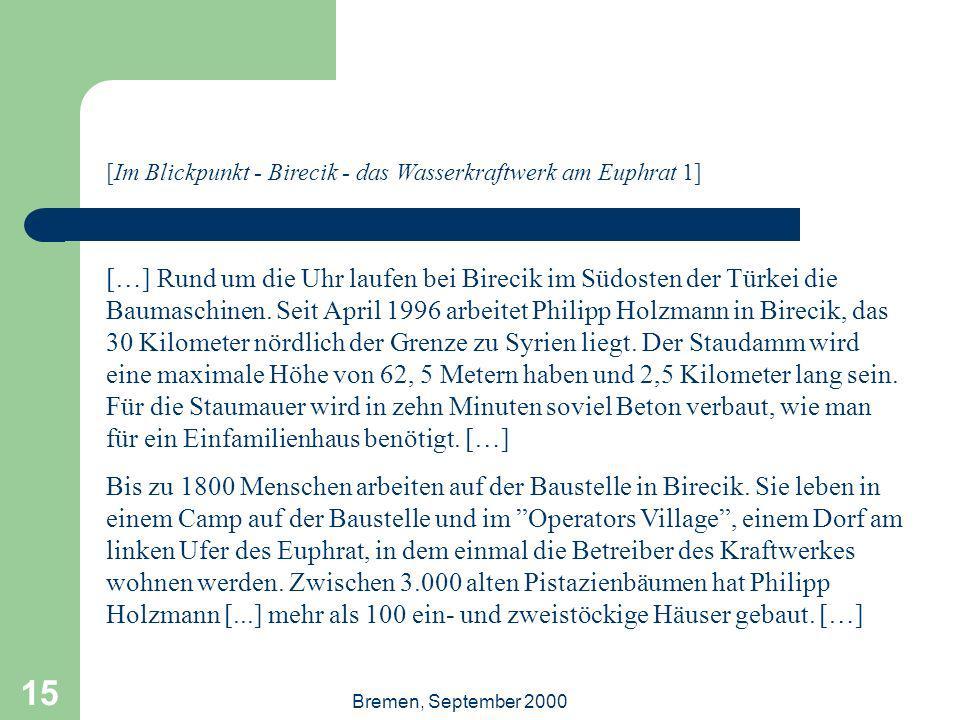 Bremen, September 2000 15 […] Rund um die Uhr laufen bei Birecik im Südosten der Türkei die Baumaschinen. Seit April 1996 arbeitet Philipp Holzmann in