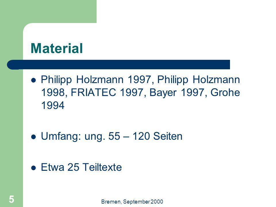 Bremen, September 2000 5 Material Philipp Holzmann 1997, Philipp Holzmann 1998, FRIATEC 1997, Bayer 1997, Grohe 1994 Umfang: ung. 55 – 120 Seiten Etwa